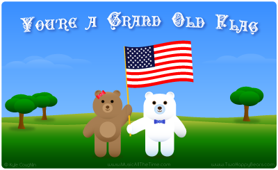 You're a Grand Old Flag with the Two Happy Bears